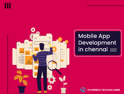 Mobile App Development Company in Chennai